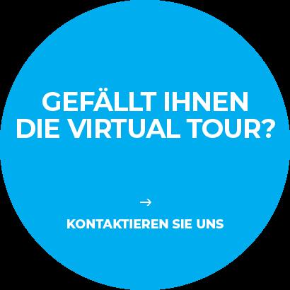 Gefällt Ihnen die Virtual Tour?